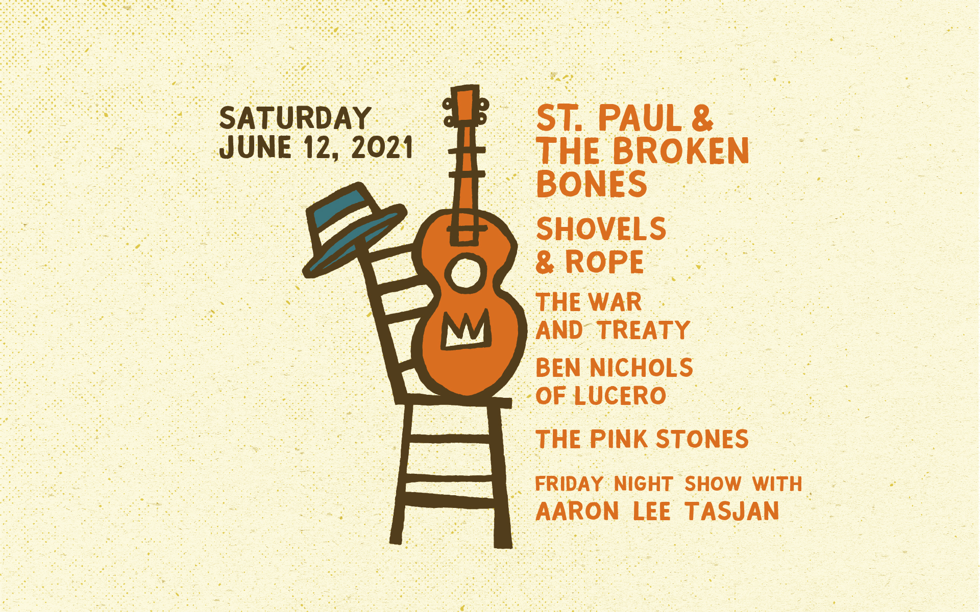 Saturday, June 12, 2021 St. Paul & The Broken Bones, Shovels & Rope, Ben Nichols of Lucero, The Pink Stones, and Friday Night Show with Aaron Lee Tasjan