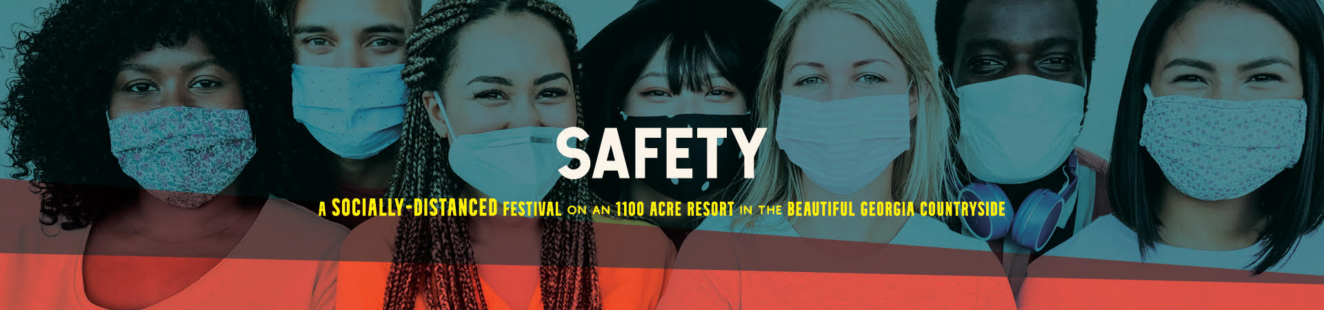 Safety Web Banner. A socially-distanced festival on an 1100 acre resort in the beautiful Georgia countryside. 7 masked, multi ethnic people smiling.